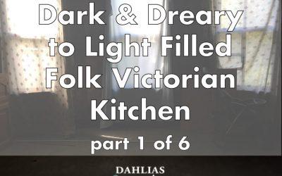 Adding a Kitchen in a Light Filled Folk Victorian – Part 1